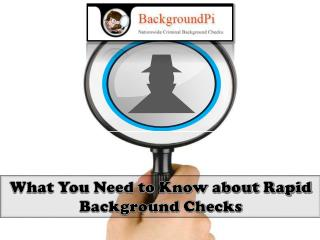 What you need to know about rapid background checks