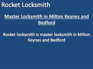 Master Locksmith in Milton Keynes and Bedford