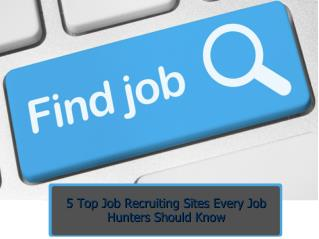 5 Top Job Recruiting Sites Every Job Hunters Should Know