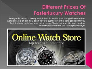 Different prices of faserluxury watches