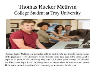 Thomas Rucker Methvin College Student   at Troy University