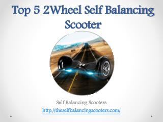 Top 5 2Wheel Self Balancing Scooter