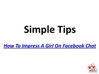 How to impress a girl on facebook chat