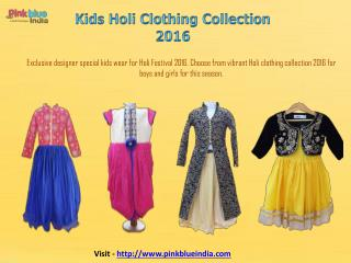 Designer Holi Clothing Collection 2016 for Kids & Babies