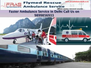 Faster Ambulance Service in Delhi Call Us on 9899856933
