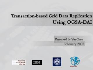 Transaction-based Grid Data Replication  Using OGSA-DAI