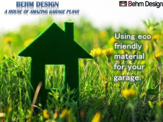 Eco Friendly Garage Plans by Behm Design