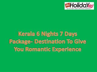 Kerala 6 Nights 7 Days Package - Destination To Give You Romanctic Experience