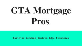 Toronto Mortgage Broker Service by GTA Mortgage Pros