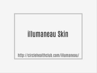 http://circlehealthclub.com/illumaneau/