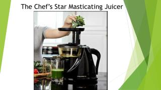 The Chef's Star Masticating Juicer Review