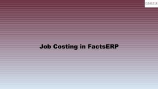 Job Costing in FactsERP