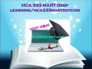 HCA 333 MART Deep learning/hca333martdotcom