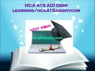 HCA 415 AID Deep learning/hca415aiddotcom