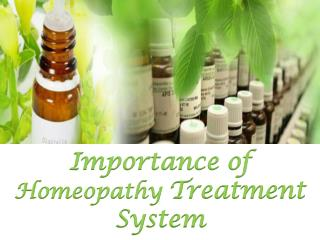 Importance of Homeopathy Treatment System