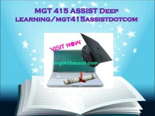 MGT 415 ASSIST Deep learning/mgt415assistdotcom