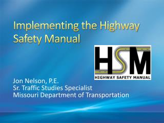 Implementing the Highway Safety Manual