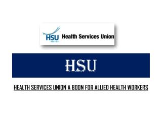 Health Services Union A Boon For Allied Health Workers