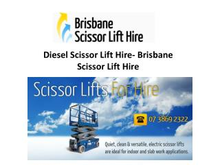 Diesel Scissor Lift Hire- Brisbane Scissor Lift Hire