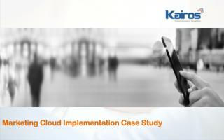 Marketing Cloud Implementation Case Study