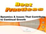 Dynamics  Issues That Contribute to Continual Growth