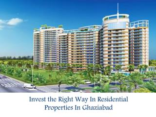 Invest the Right Way In Residential Properties In Ghaziabad