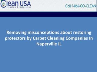 Removing misconceptions about restoring protectors by Carpet Cleaning Companies In Naperville IL