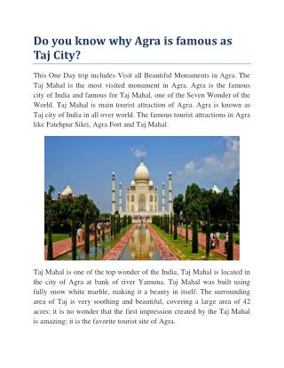 Do you know why Agra is famous as Taj City?