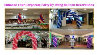 Enhance your corporate party by using balloon decorations