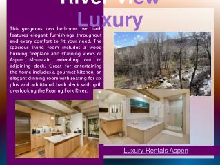 River View Luxury - Aspen Luxury Rentals
