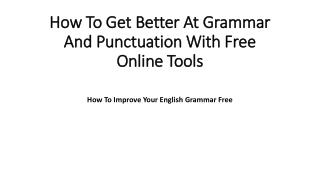 How To Get Better At Grammar And Punctuation With Free Online Tools