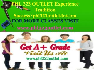 PHL 323 OUTLET Experience Tradition Success/phl323outletdotcom
