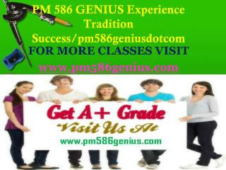 PM 586 GENIUS Experience Tradition Success/pm586geniusdotcom