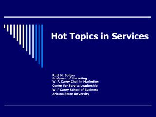 Hot Topics in Services