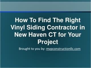 How To Find The Right Vinyl Siding Contractor in New Haven CT for Your Project