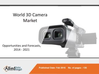World 3D Camera Market - Opportunities and Forecasts, 2014 - 2021