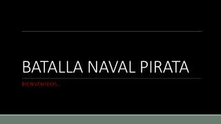 BATALLA NAVAL PIRATA - PRESENTACION1