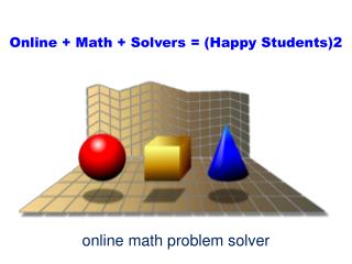 Online   Math   Solvers = (Happy Students)2