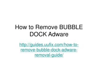 How to remove bubble dock adware