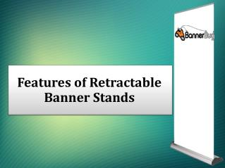 Features of Retractable Banner Stands