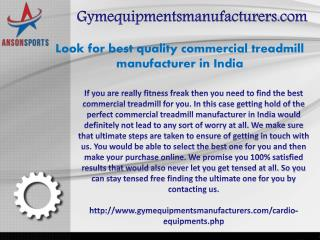 Look for best quality commercial treadmill manufacturer in India