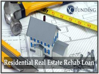 Residential Real Estate Rehab Loan