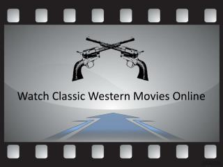 Watch Classic Western Movies Online