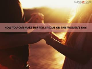 How You Can Make Her Feel Special on This Women's Day!