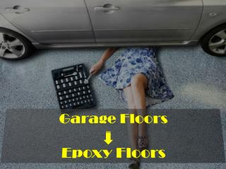 Why Epoxy Flooring is best for Garages ??