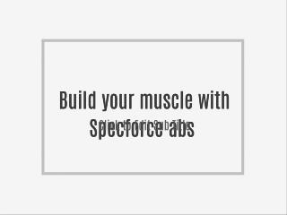 Build your muscle with Specforce abs