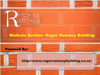 Waikato Builder - Roger Ramsey Building
