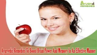 Ayurvedic Remedies To Boost Brain Power And Memory In An Effective Manner