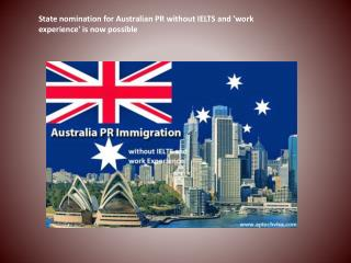 State nomination for Australian PR without IELTS and 'work experience' is now possible