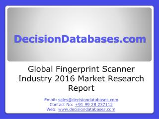 Fingerprint Scanner Market Analysis 2016 Development Trends